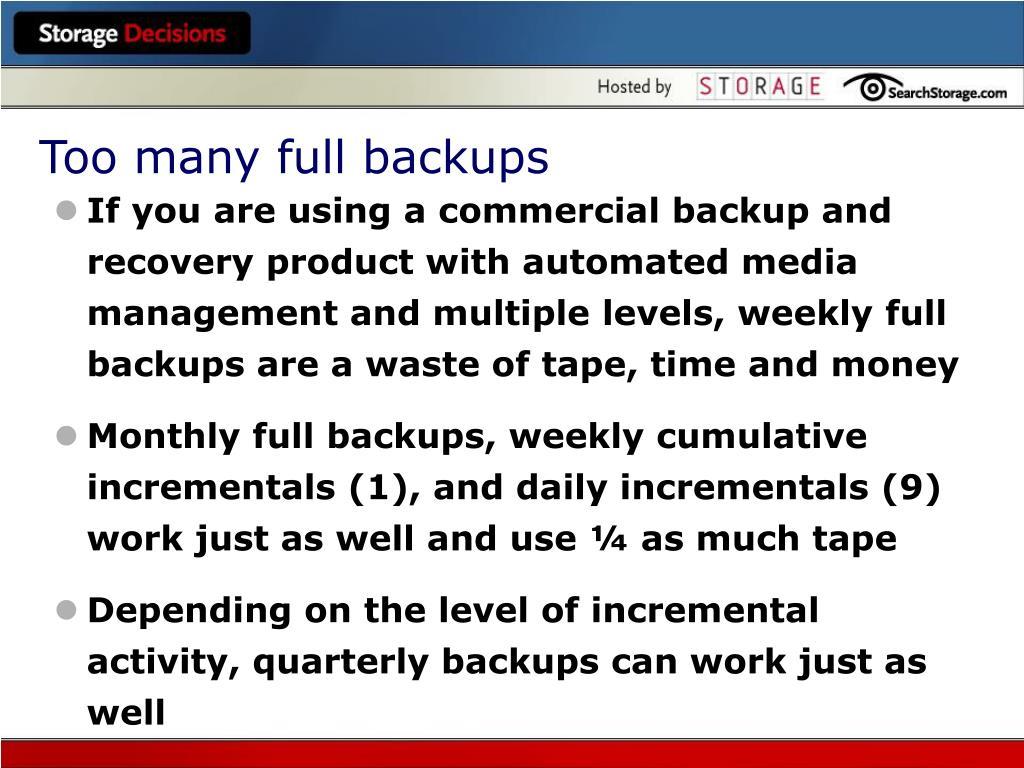 Too many full backups