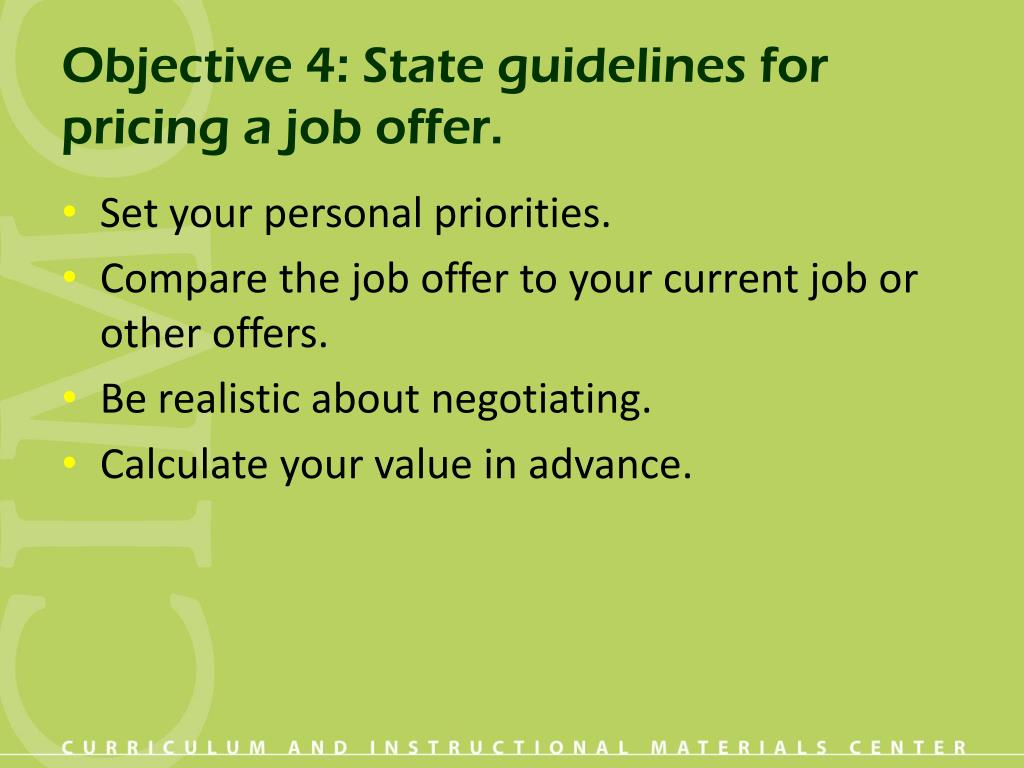 Objective 4: State guidelines for pricing a job offer.