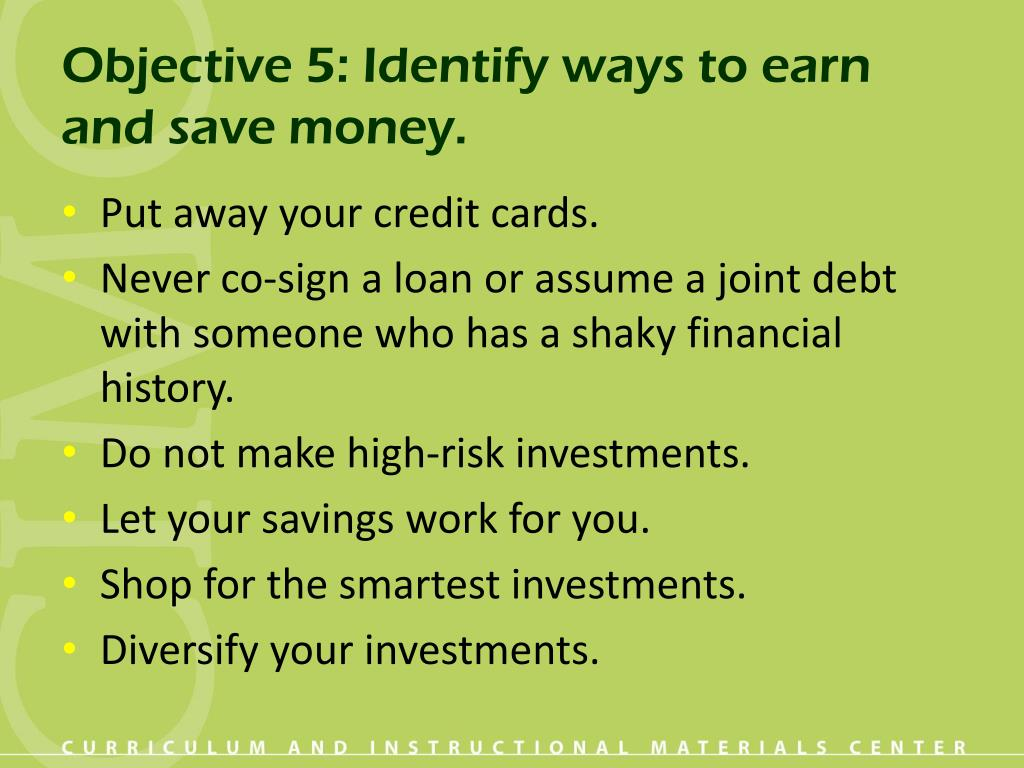Objective 5: Identify ways to earn and save money.