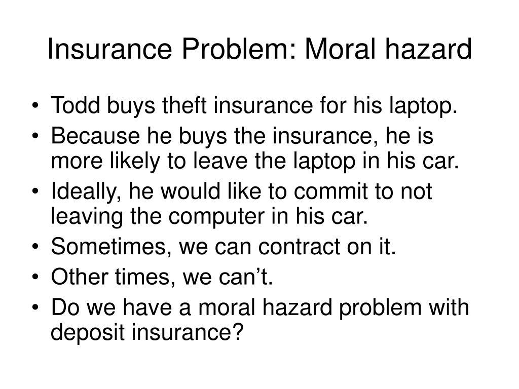 Insurance Problem: Moral hazard