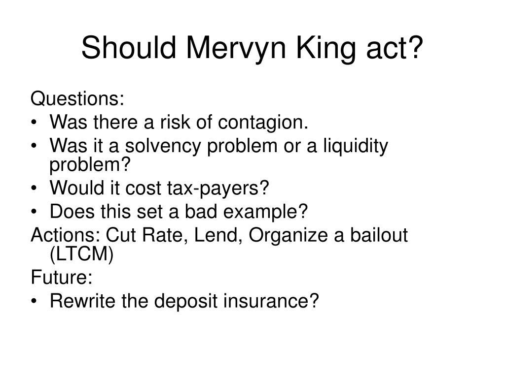 Should Mervyn King act?