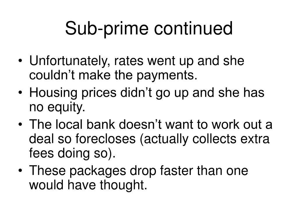 Sub-prime continued