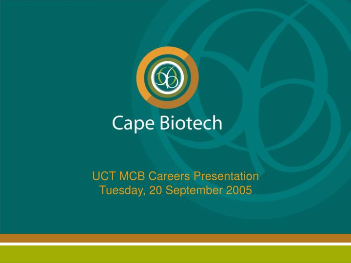 Uct mcb careers presentation tuesday 20 september 2005