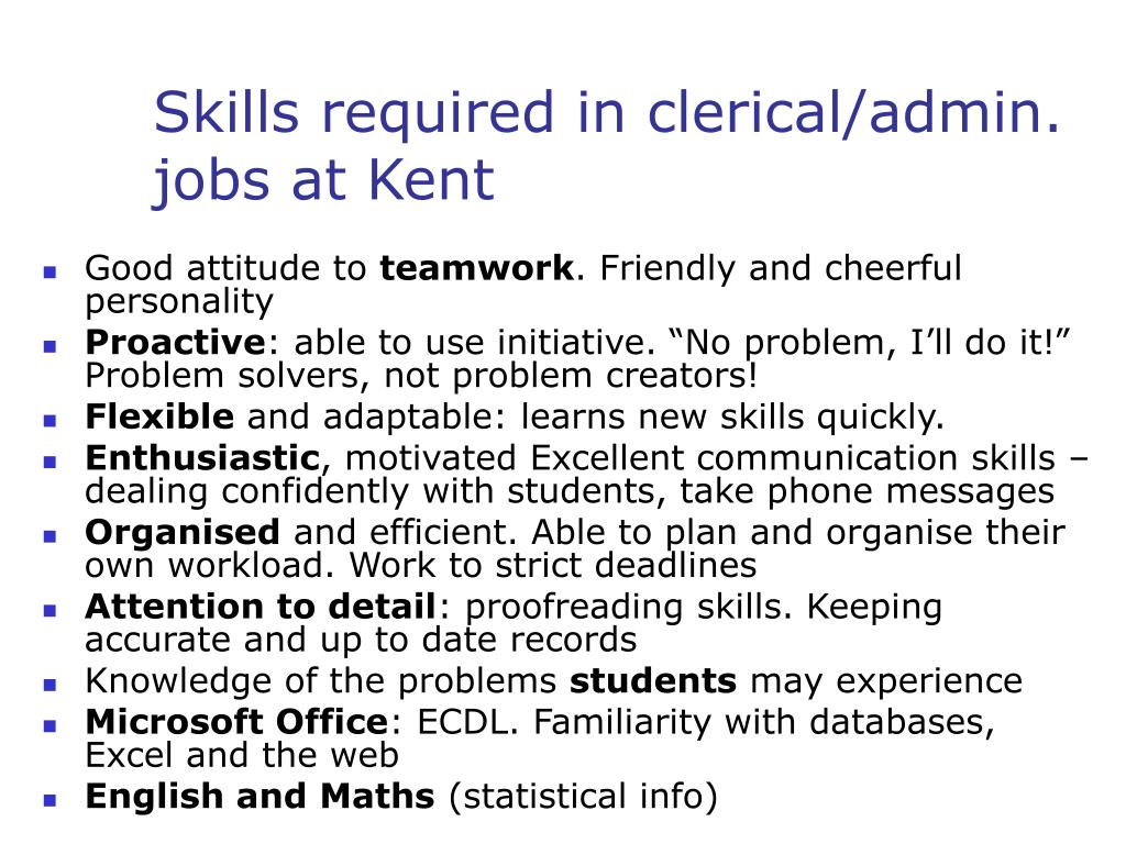 Skills required in clerical/admin. jobs at Kent