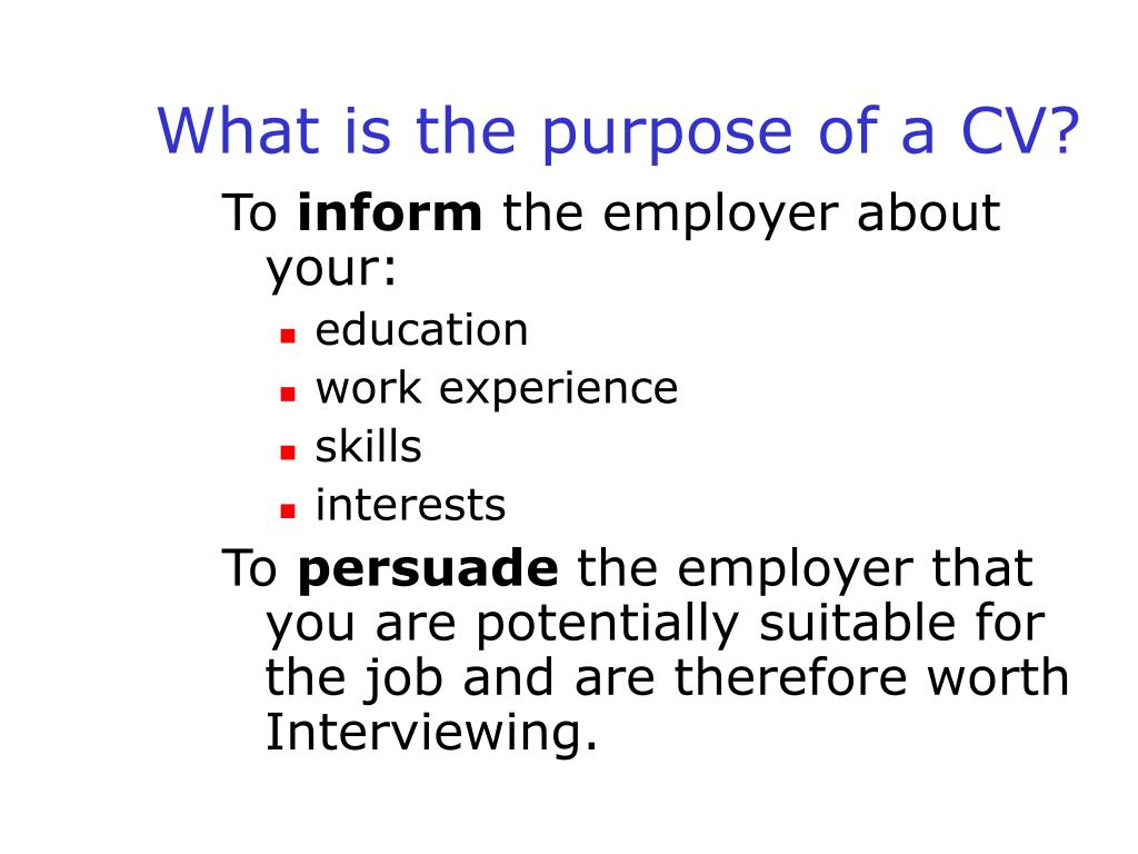 What is the purpose of a CV?