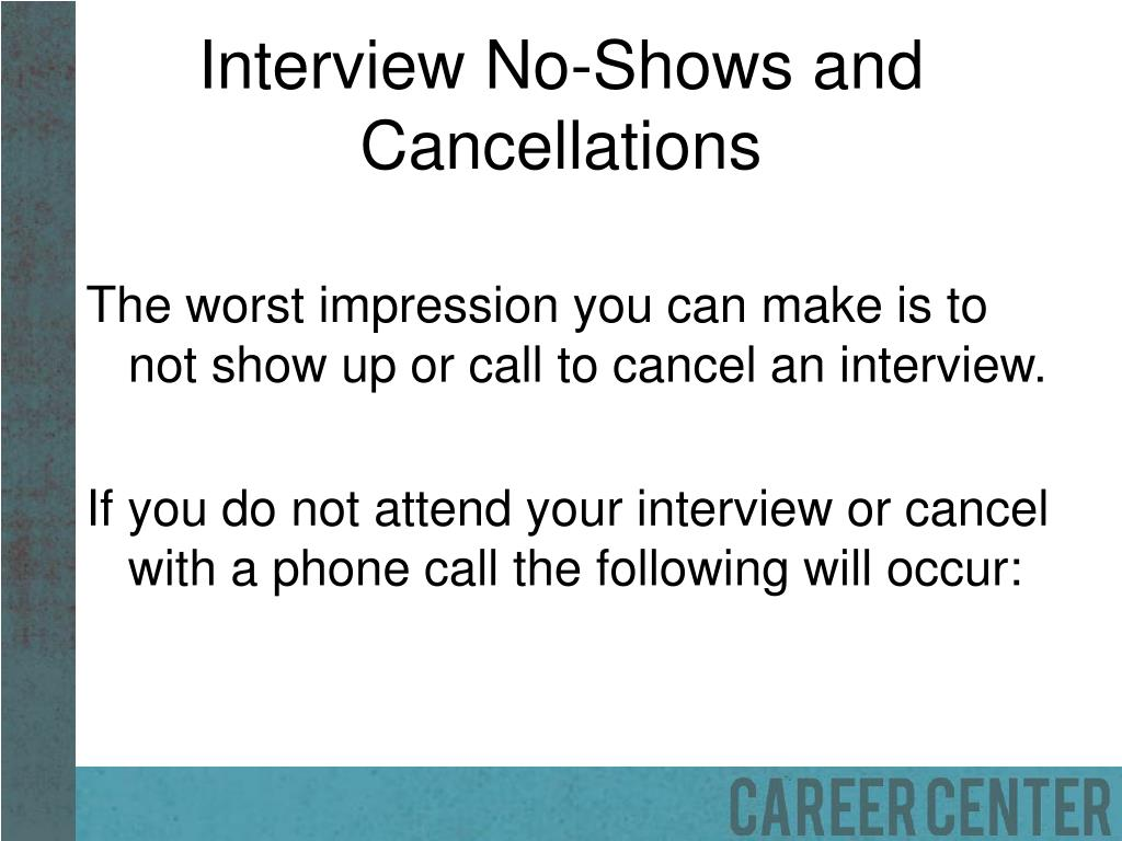 Interview No-Shows and Cancellations