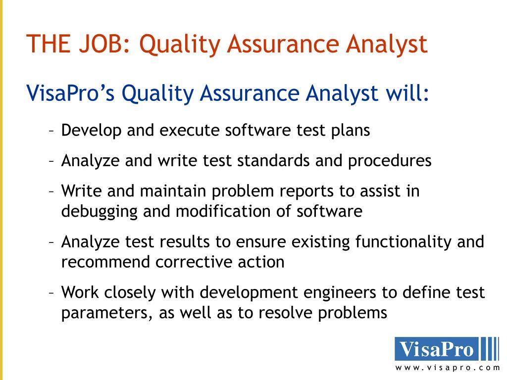 THE JOB: Quality Assurance Analyst