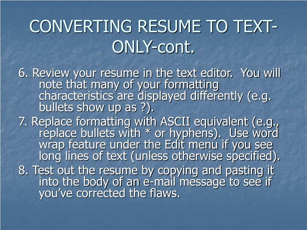 CONVERTING RESUME TO TEXT-ONLY-cont.
