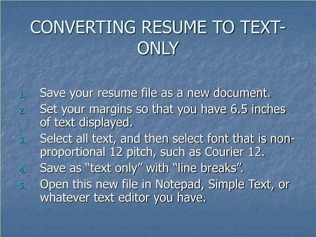 CONVERTING RESUME TO TEXT-ONLY