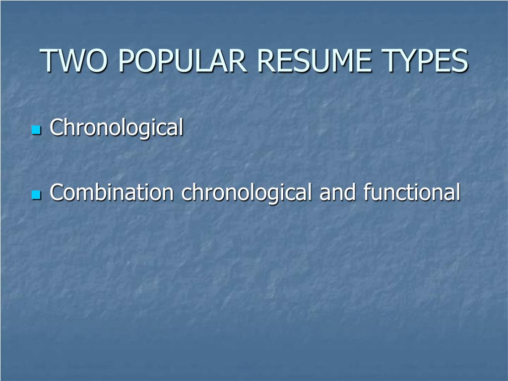 TWO POPULAR RESUME TYPES