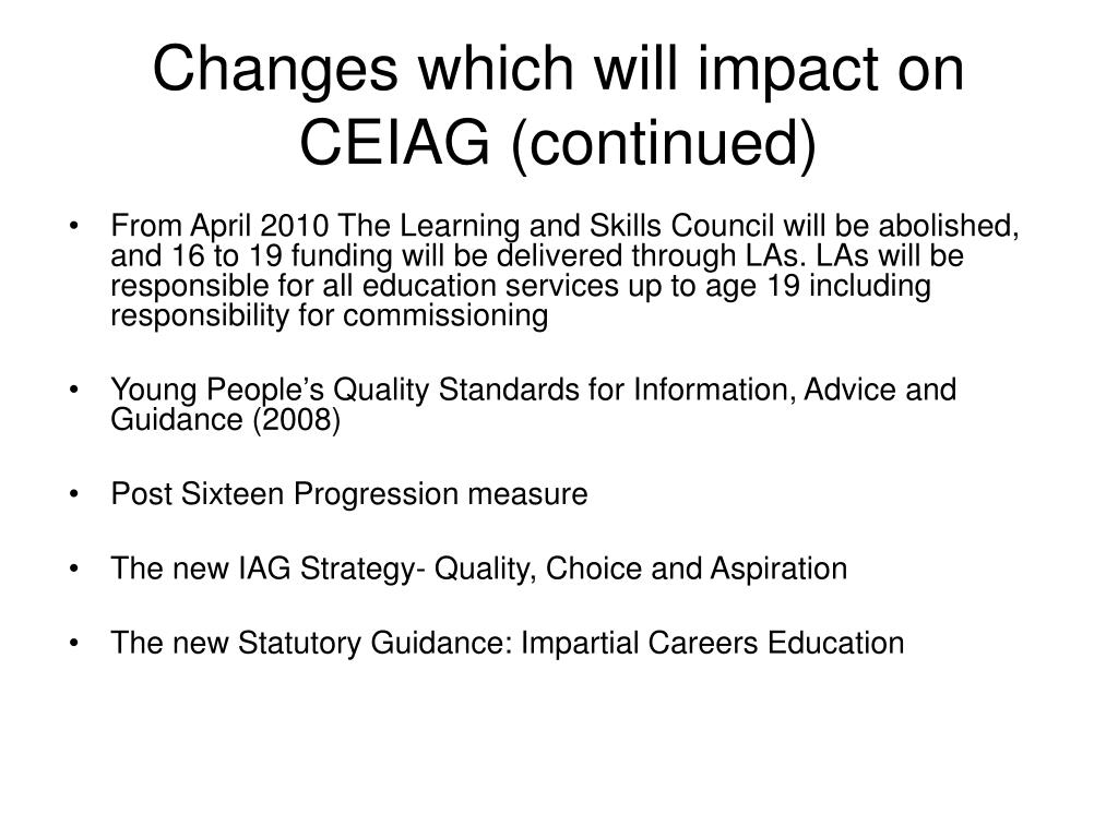 Changes which will impact on CEIAG (continued)
