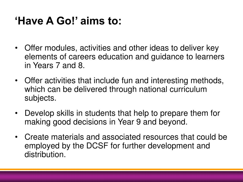 'Have A Go!' aims to: