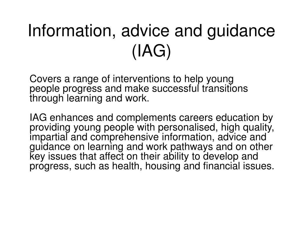 Information, advice and guidance (IAG)