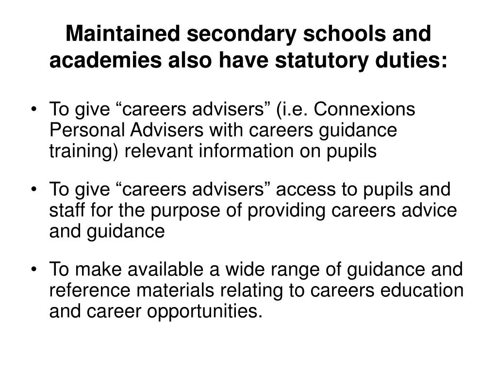 Maintained secondary schools and academies also have statutory duties: