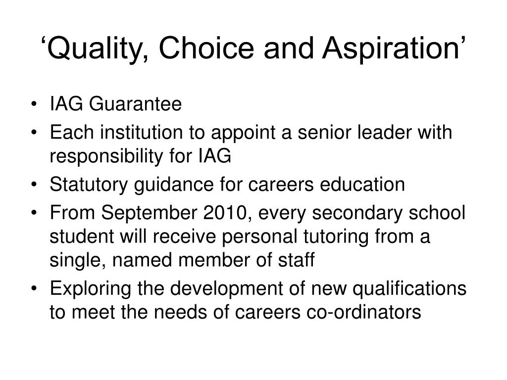 'Quality, Choice and Aspiration'