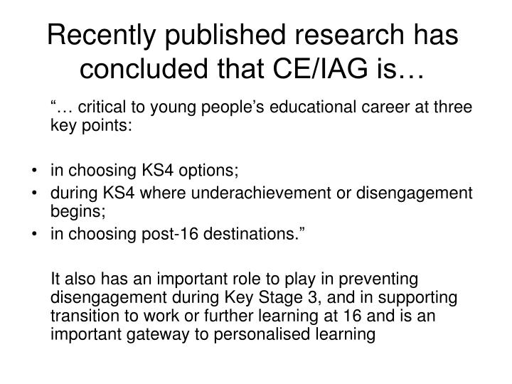 Recently published research has concluded that ce iag is