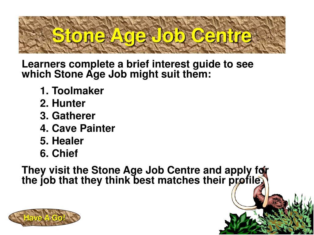 Stone Age Job Centre