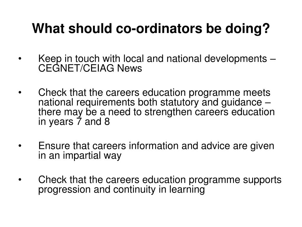 What should co-ordinators be doing?
