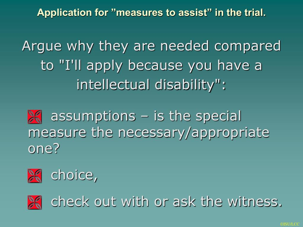 "Application for ""measures to assist"" in the trial."