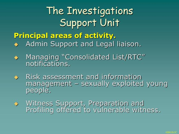 The investigations support unit
