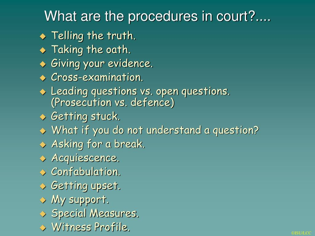 What are the procedures in court?....