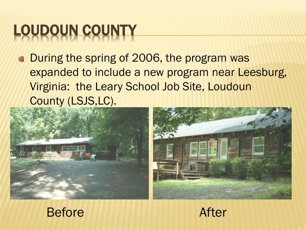 During the spring of 2006, the program was expanded to include a new program near Leesburg, Virginia:  the Leary School Job Site, Loudoun County (LSJS,LC).