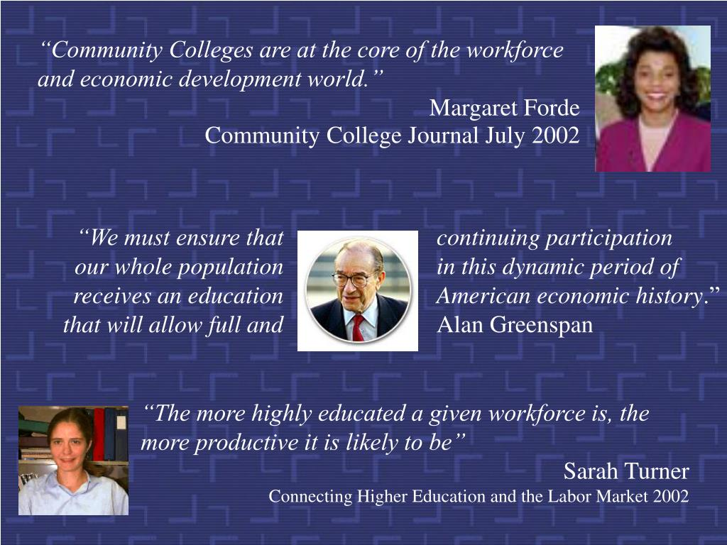 """""""Community Colleges are at the core of the workforce and economic development world."""""""