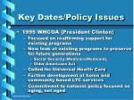key dates policy issues17