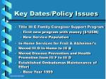 key dates policy issues20