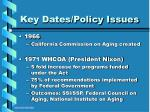 key dates policy issues5