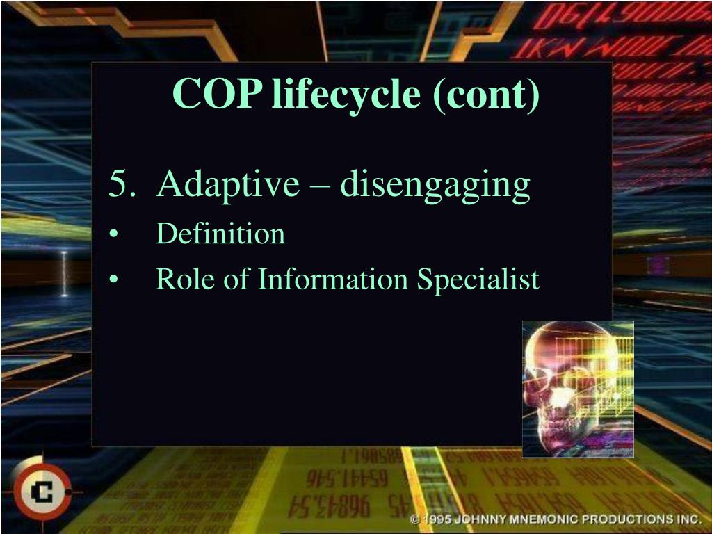 COP lifecycle (cont)