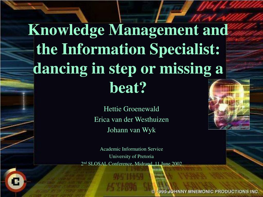 Knowledge Management and the Information Specialist: dancing in step or missing a beat?