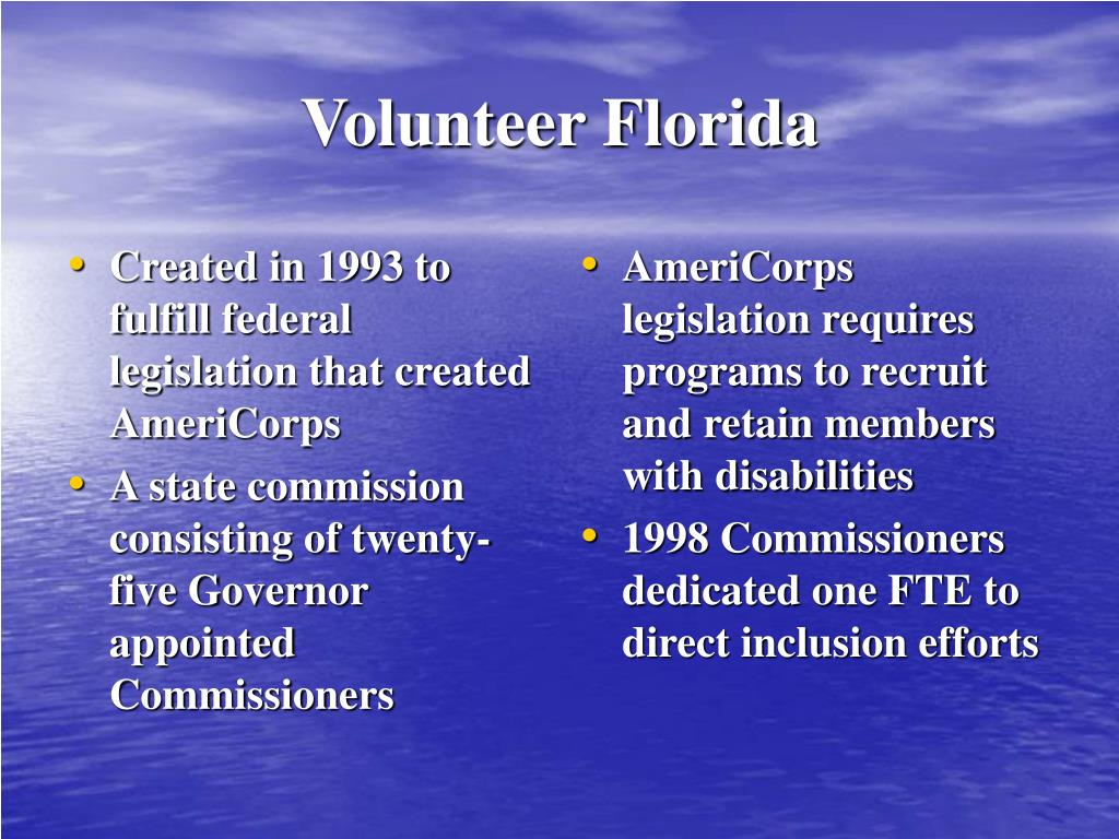 Created in 1993 to fulfill federal legislation that created AmeriCorps