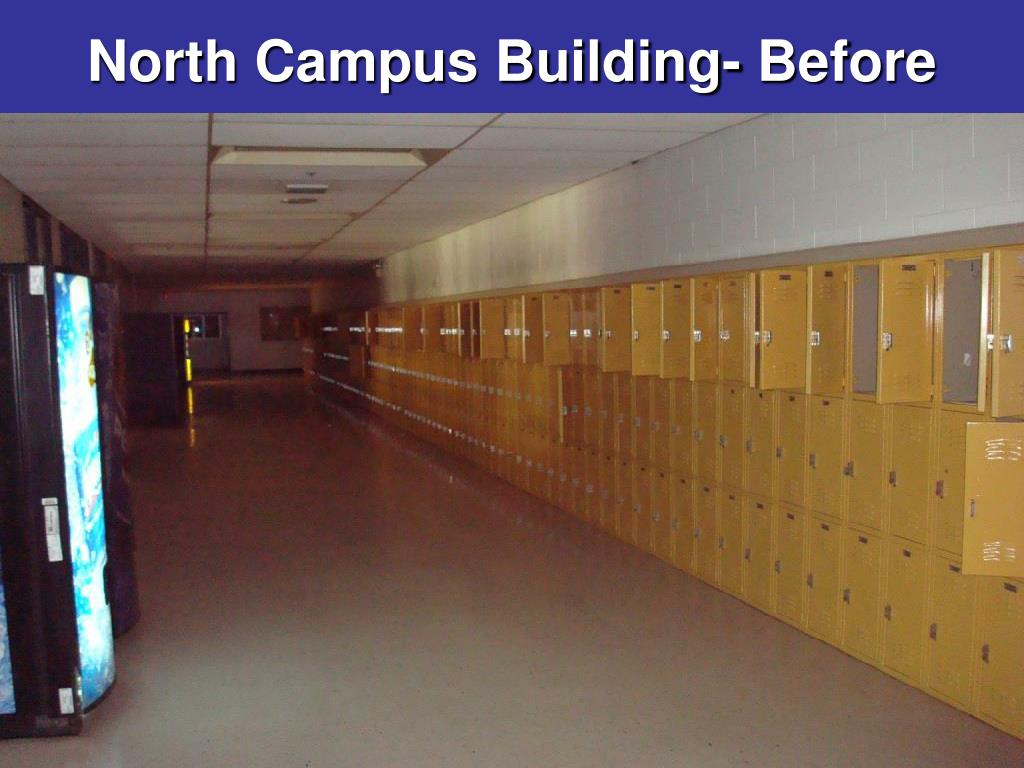 North Campus Building- Before