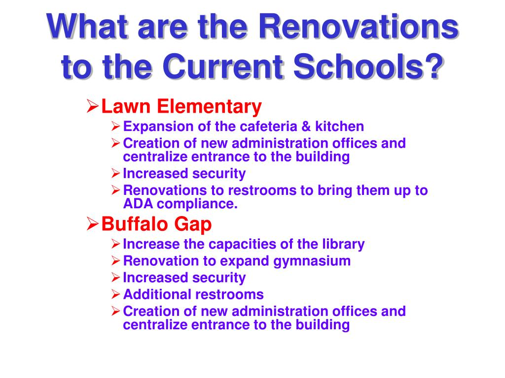 What are the Renovations to the Current Schools?