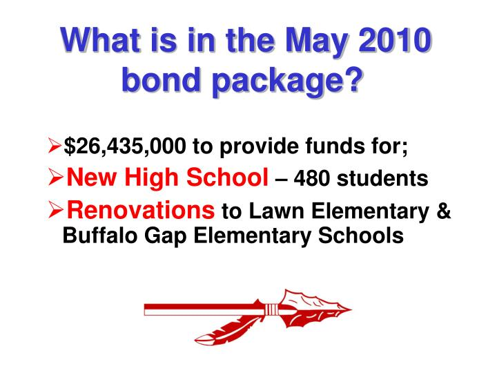 What is in the may 2010 bond package