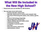 what will be included in the new high school