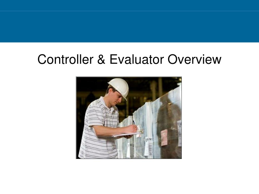 Controller & Evaluator Overview