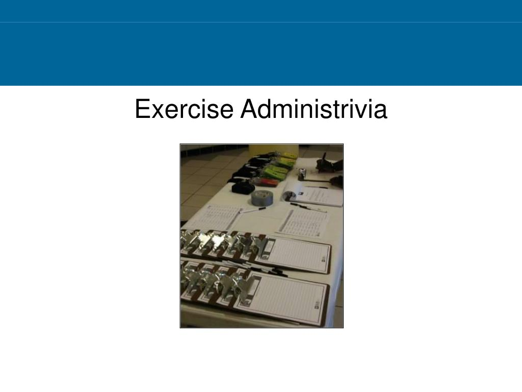 Exercise Administrivia