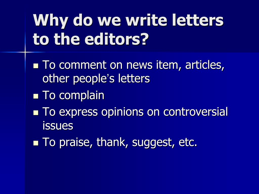 Why do we write letters to the editors?
