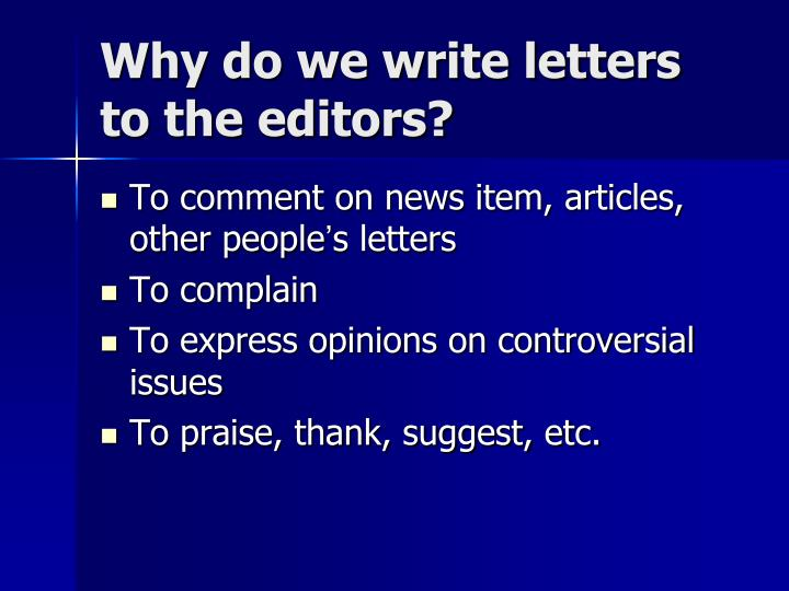 Why do we write letters to the editors l.jpg