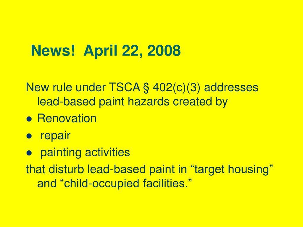 News!  April 22, 2008