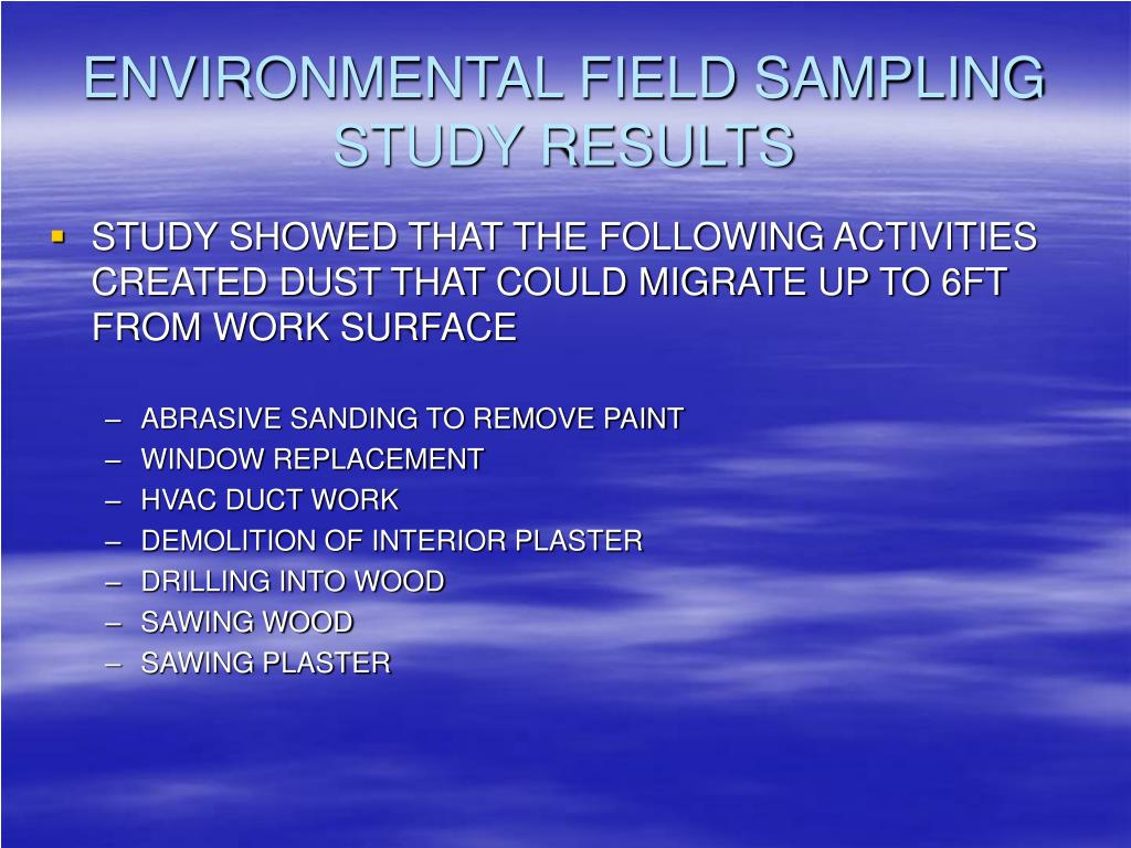 ENVIRONMENTAL FIELD SAMPLING STUDY RESULTS