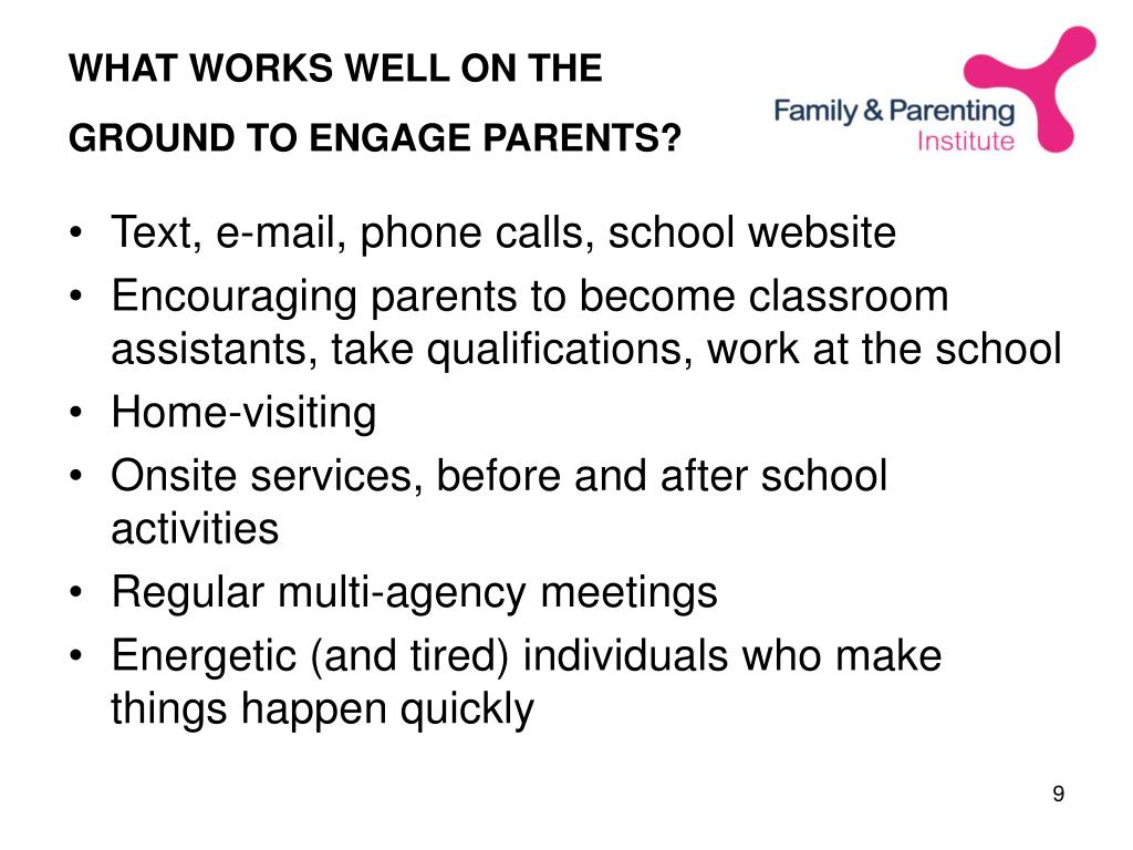 WHAT WORKS WELL ON THE GROUND TO ENGAGE PARENTS?
