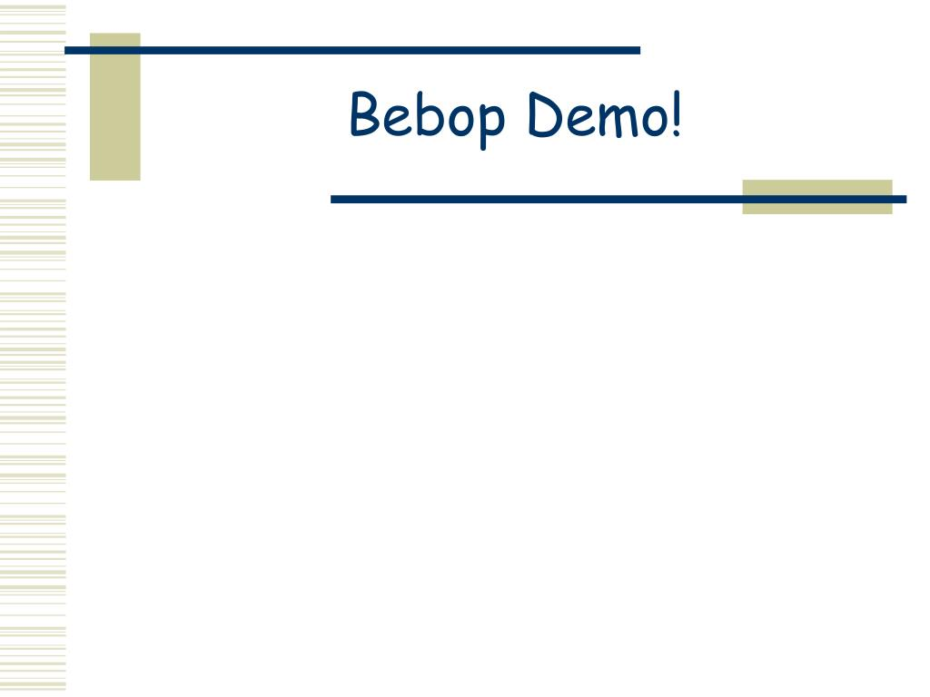 Bebop Demo!