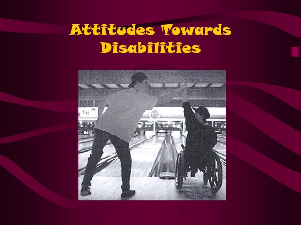 Attitudes Towards Disabilities