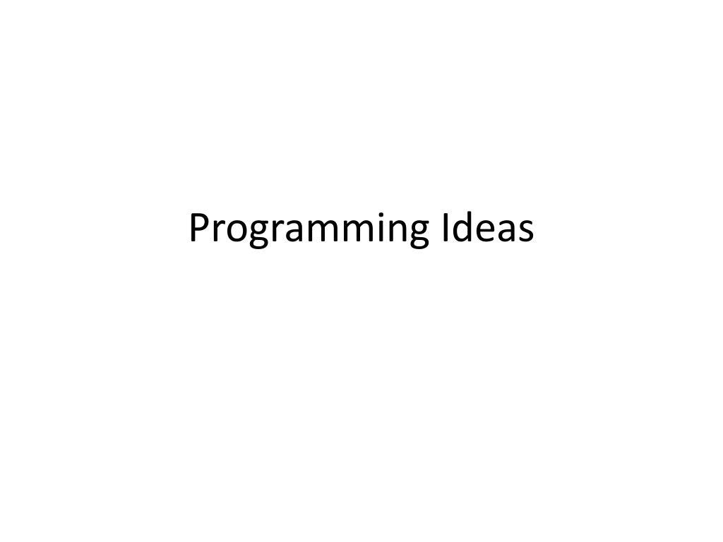 Programming Ideas