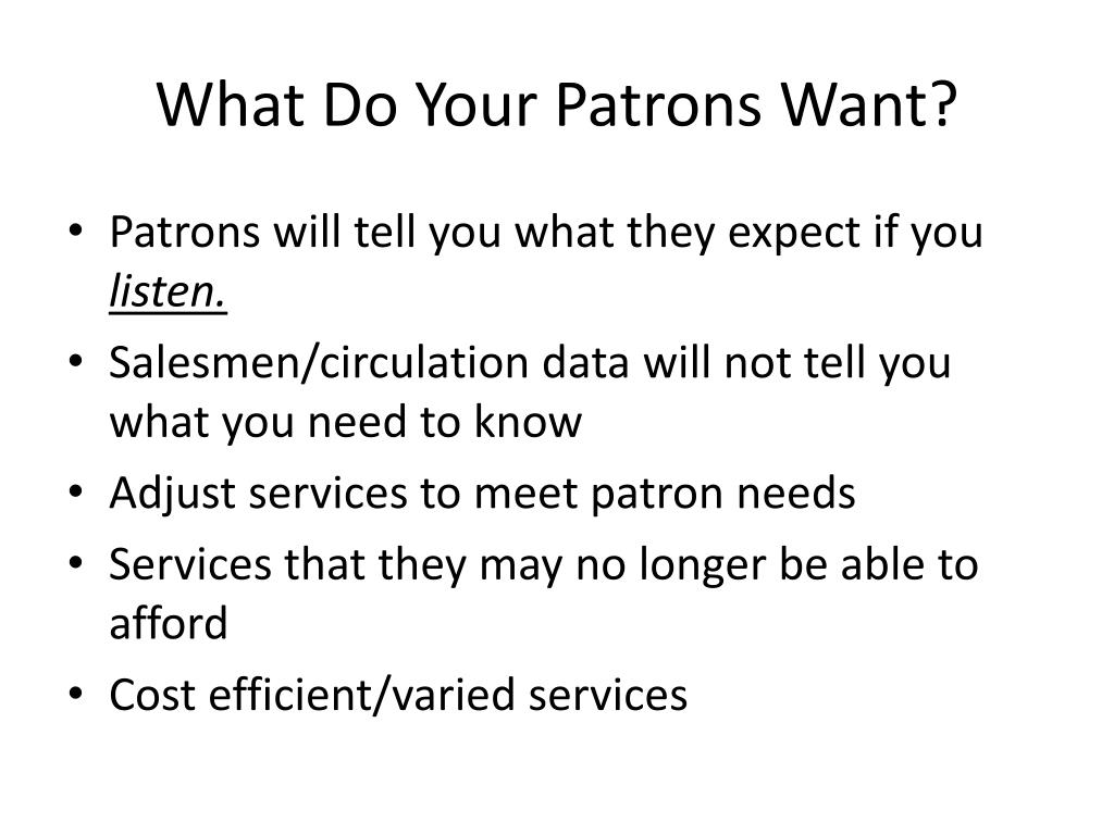 What Do Your Patrons Want?