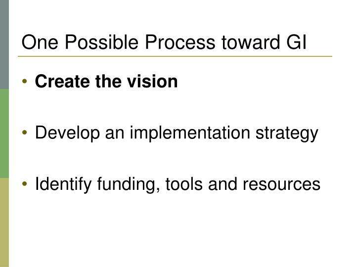 One Possible Process toward GI