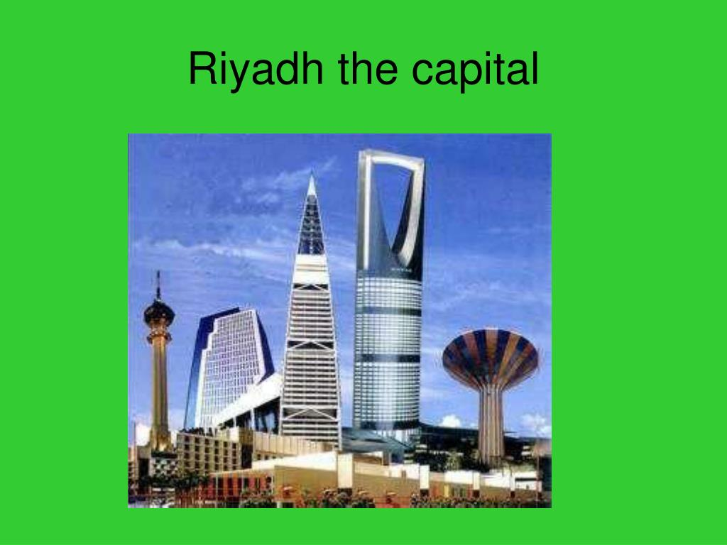 Riyadh the capital